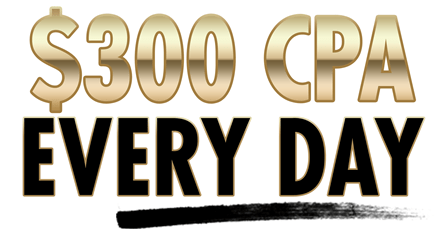 $300 CPA Every Day