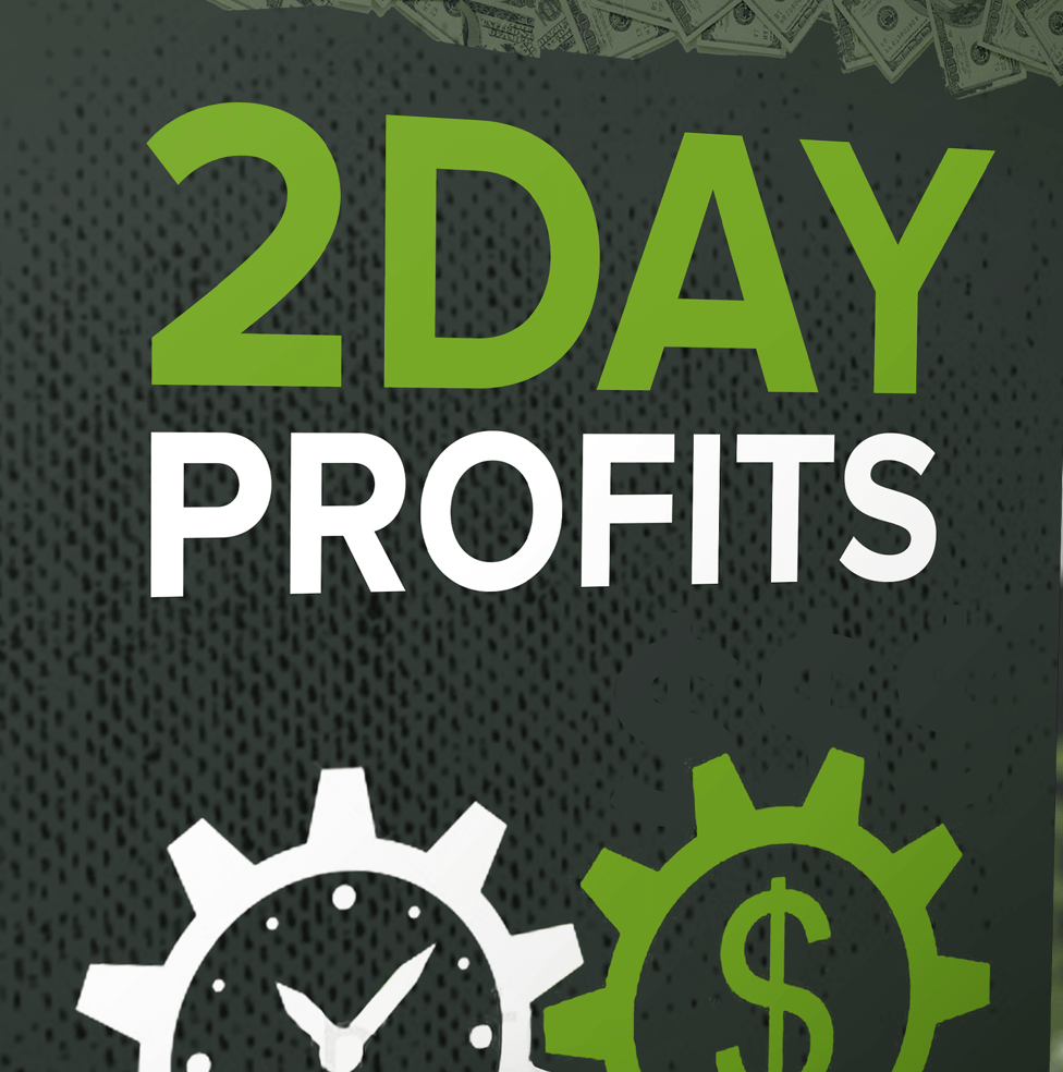 2 Day Profits