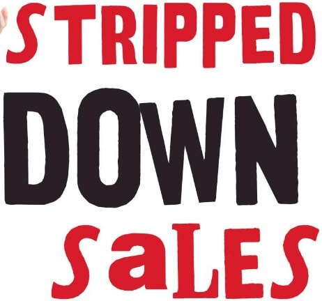 Stripped Down Sales