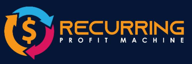 Recurring Profit Machine